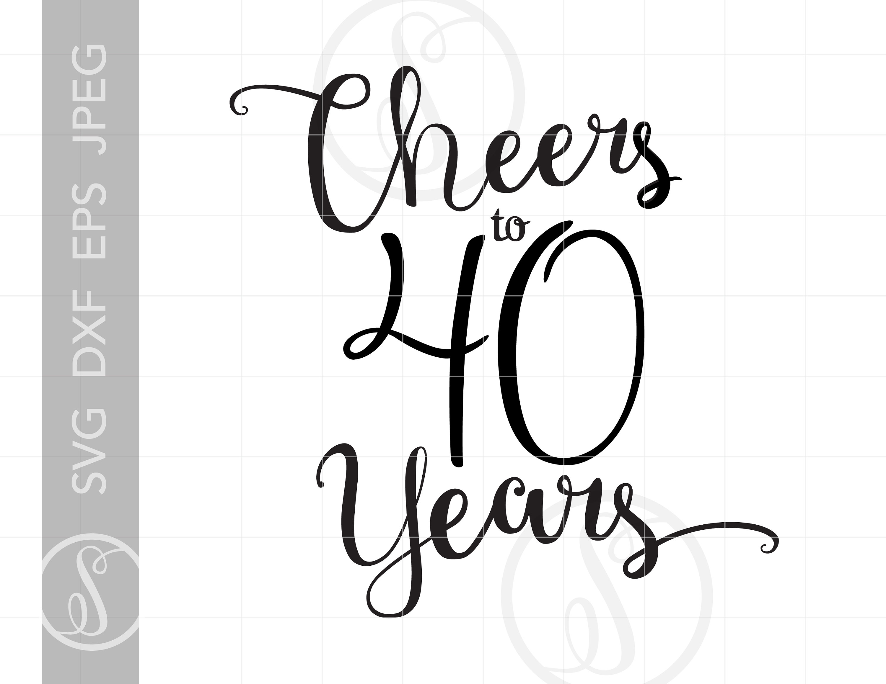 Cheers to 40 Years Svg.