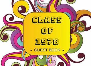 Class of 1978 Guest Book: Class Reunion Guest Signature Book.