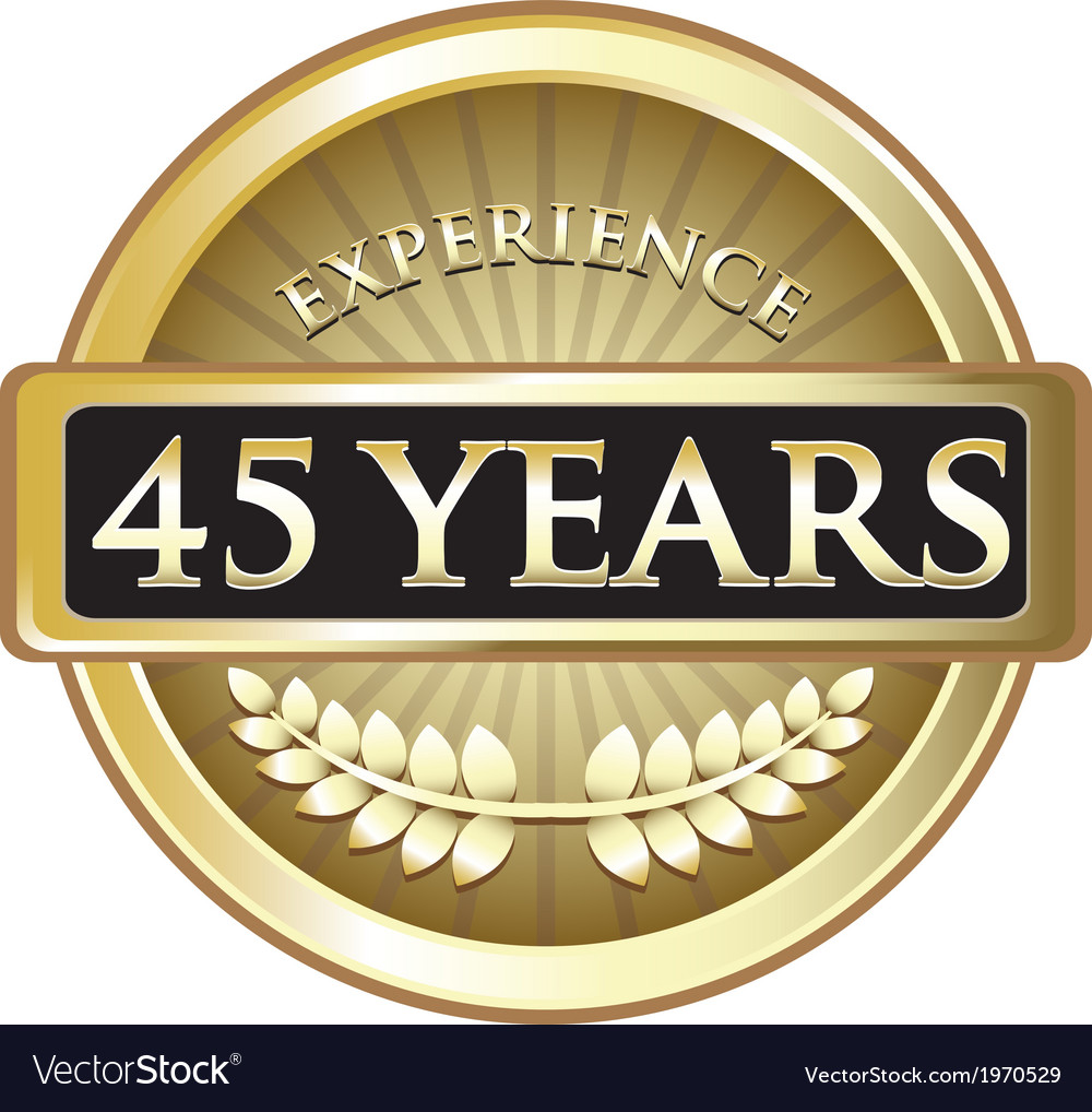 Forty Five Years Experience Gold.
