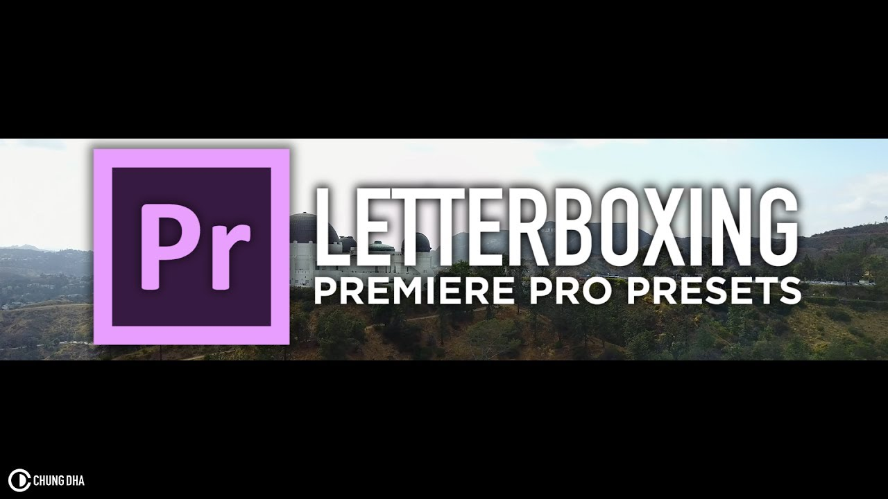 Letterboxing Preset for Adobe Premiere Pro by Chung Dha.