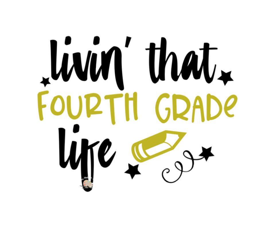 Living that Fourth Grade life svg 1st day school 4th Grade tshirts.