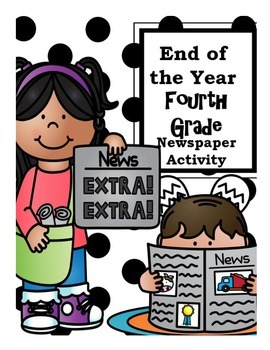 End of the Year Fourth Grade Newspaper Activity.