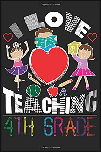 Amazon.com: I Love Teaching 4th Grade: Fourth Grade Teacher.