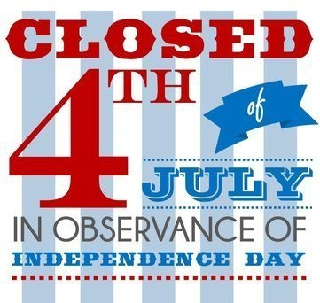 Closed 4th of July.