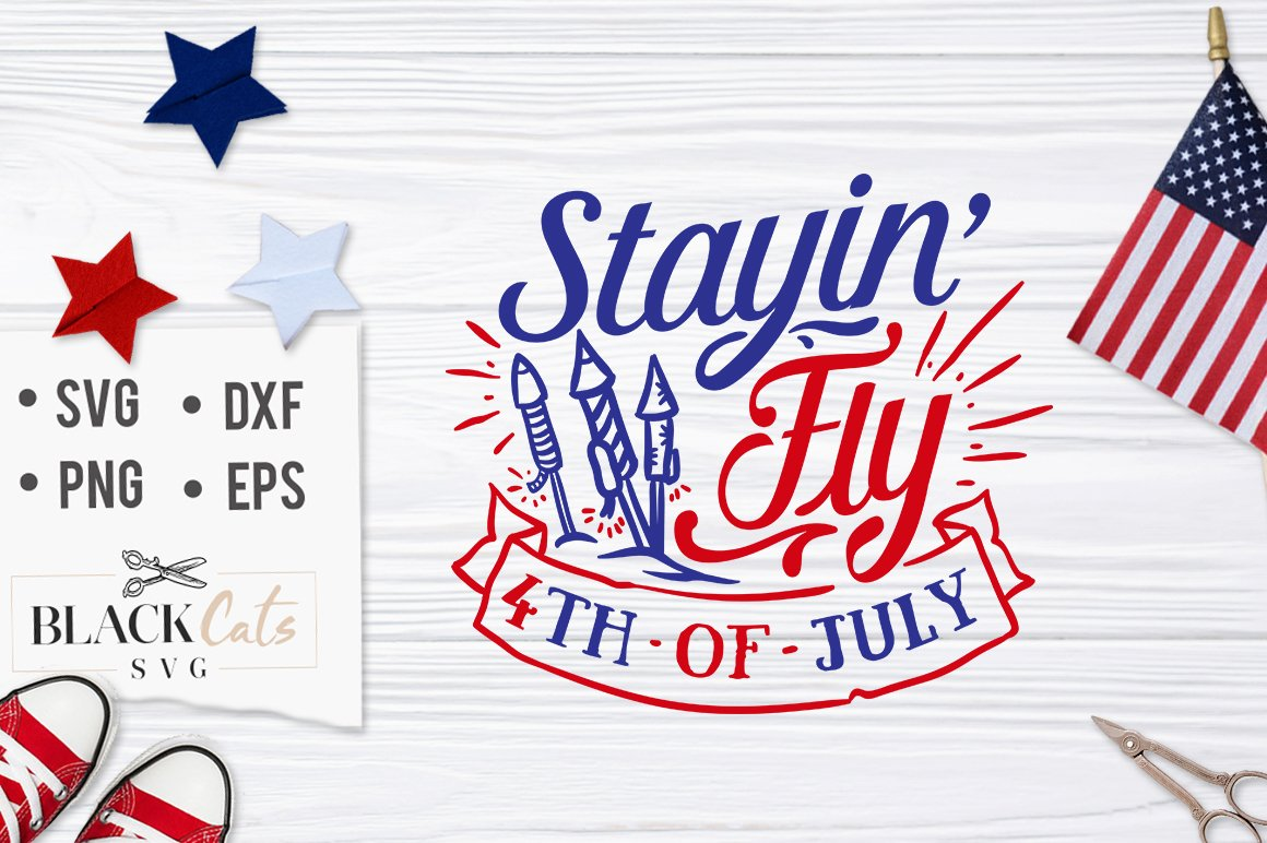 Stayin\' Fly, 4th of July SVG file Cutting File Clipart in Svg, Eps, Dxf,  Png for Cricut & Silhouette.