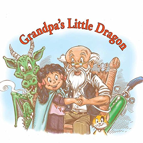 Grandpa\'s Little Dragon: Dr Ketch, Armen Ketchedjian MD, Guy.