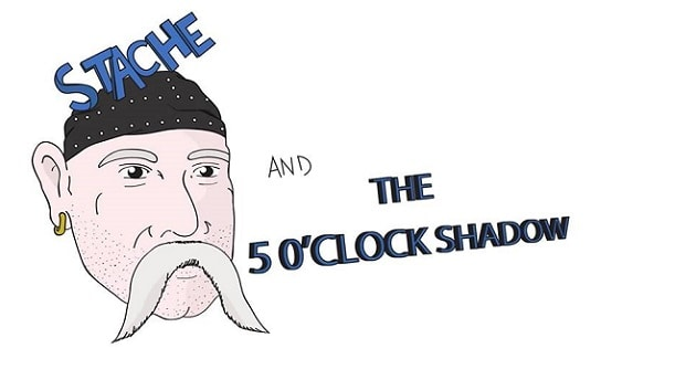 Stache and the 5 o\'Clock Shadow Band.