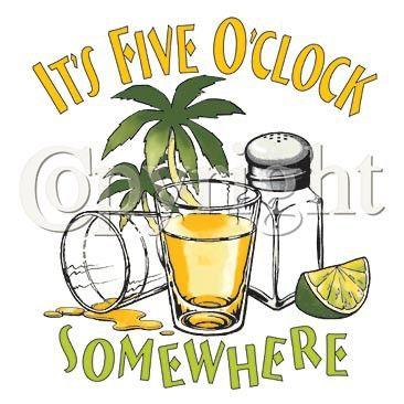 Its Five Oclock Somewhere.