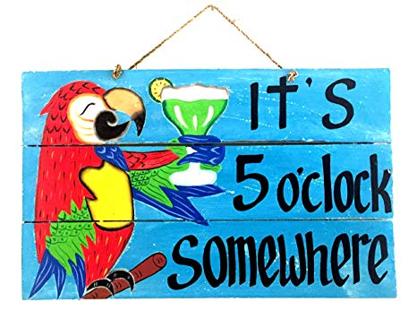 Amazon.com: Its 5 O\'Clock Somewhere Wooden Sign Happy Hour.