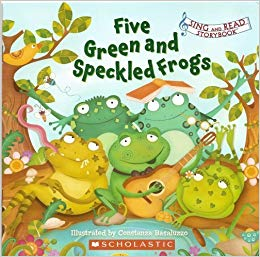 Five Green and Speckled Frogs (Sing and Read Storybook): Constanza.
