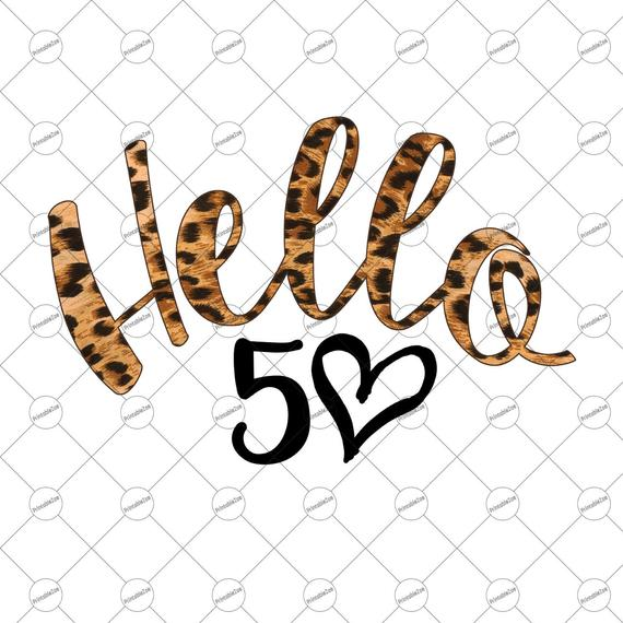 Hello 50, Hello Fifty, Sublimations Designs Downloads 50th.