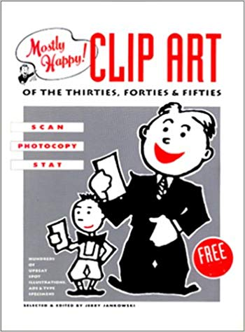 Mostly Happy Clip Art of the 30'S, 40'S, and 50's: Scan, Photocopy.