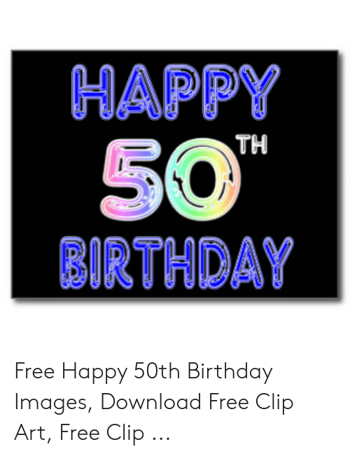 HAPPY 50 BIRTHDAY TH Free Happy 50th Birthday Images Download Free.