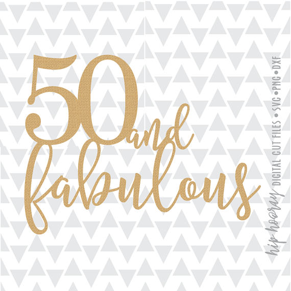 Fifty and Fabulous Fiftieth 50th Birthday Cake topper Printable svg.