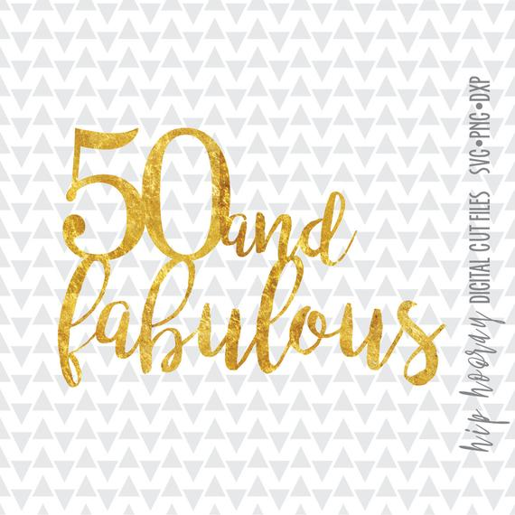 Fifty and Fabulous Fiftieth 50th Foil Birthday Cake topper Printable svg  dxf png Cameo cut file htv vector silhouette tshirt vinyl clipart.