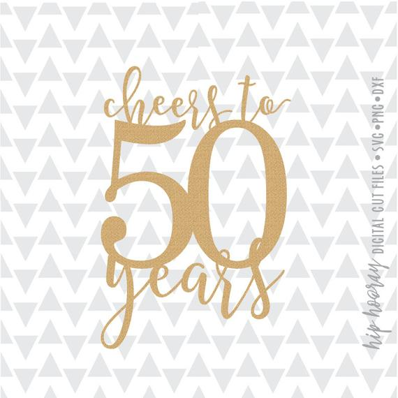 Cheers to 50 Fifty and Fabulous Fiftieth 50th Birthday Cake topper svg dxf  png cut file cricut htv vector silhouette tshirt vinyl clipart.