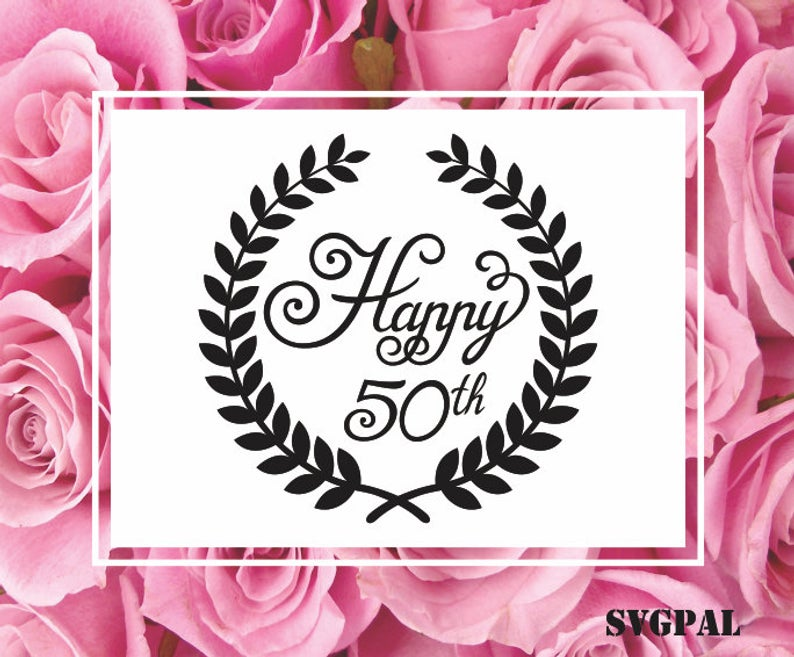 Happy 50th SVG Cricut Happy 50th Clipart Cutting file for Silhouette Studio  Happy 50th Laser Cutting and Engraving Happy 50th Birthday png.