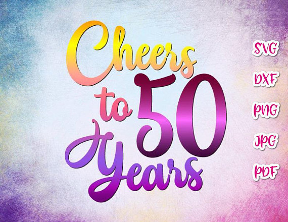 Cheers to 50 Year Invitation SVG Files for Cricut 50th Birthday Glass Fifty.