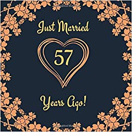 Just Married 57 Years Ago!: Guest Book For 57 yr Wedding.