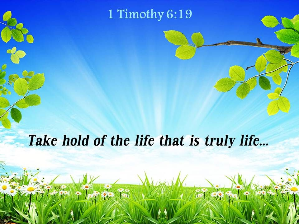 1 Timothy 6 19 Take Hold Of The Life Powerpoint Church.