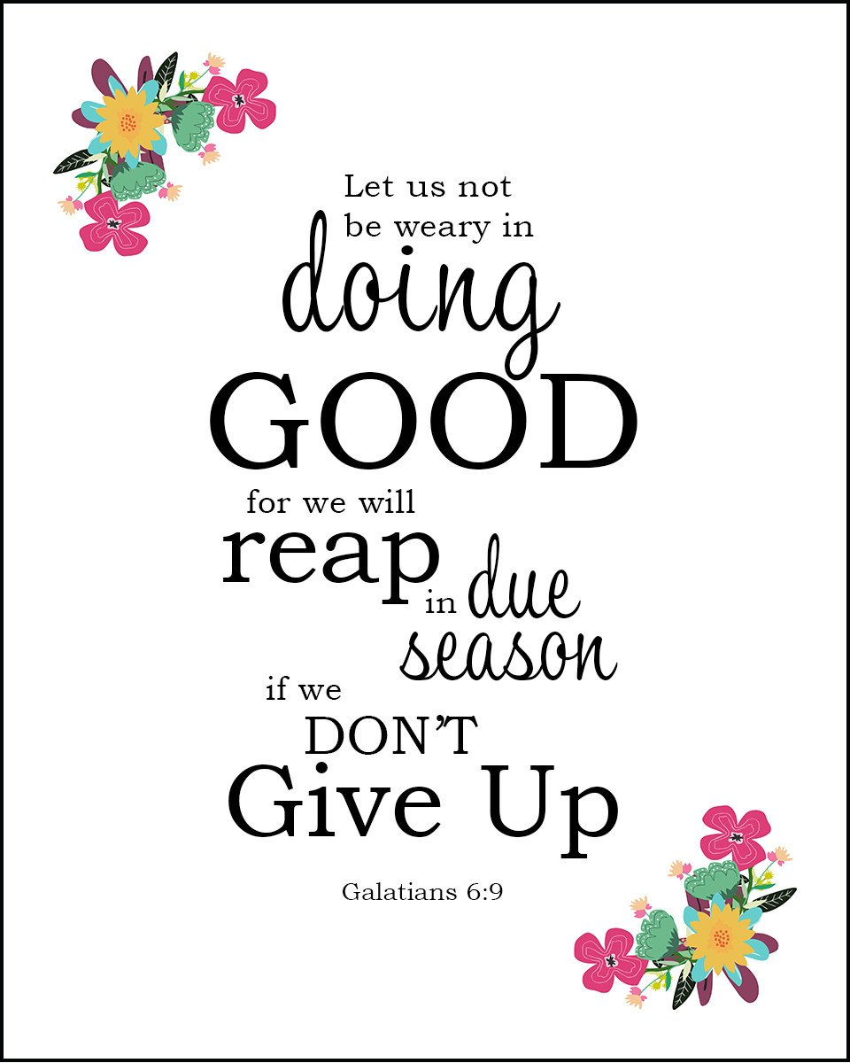 Galatians 6:9 Reap a Harvest.