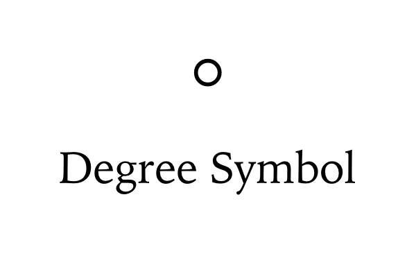 Degree Symbol °.