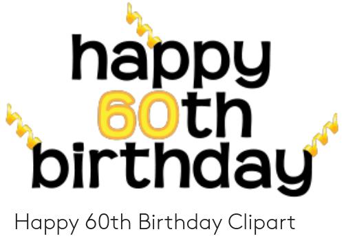 Happy 60th Birthday Happy 60th Birthday Clipart.