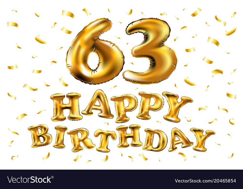 Happy birthday 63th celebration gold balloons and vector image.