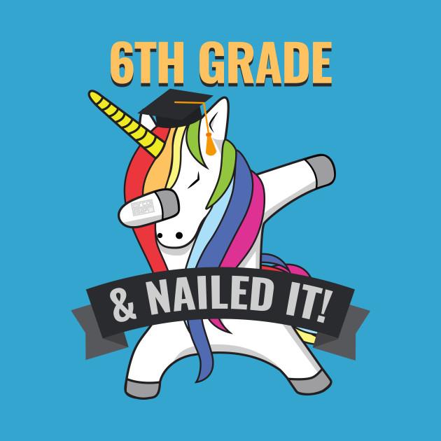 6TH GRADE Nailed It Unicorn Dabbing Graduation.