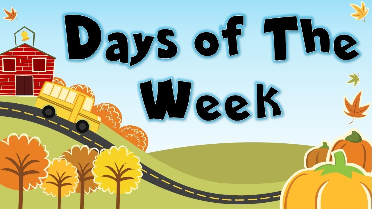 Days of the week song.