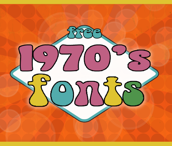 Groovy 70s Fonts.