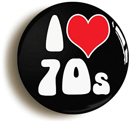 I Heart Love 70s Retro Seventies Button Pin (Size 1inch Diameter) 1970s.