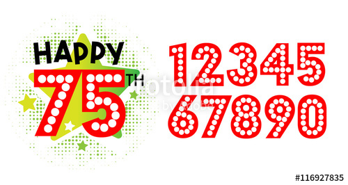 Happy 75th Birthday and numbers