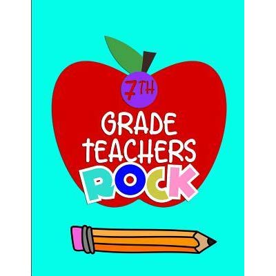 7th Grade Teachers Rock: Notebook Journal Gift for Teachers.