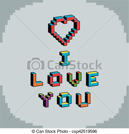 EPS Vectors of I love you phrase created in digital technology.