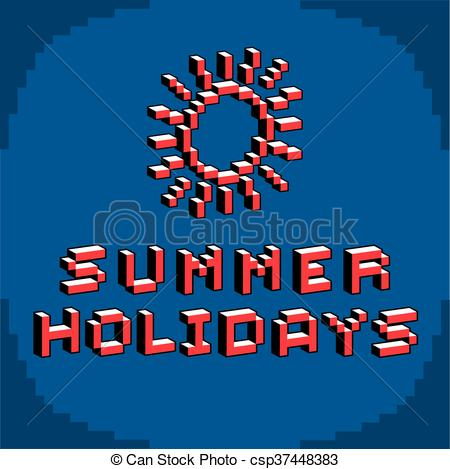 Vector of Summer holidays phrase created in digital technology.