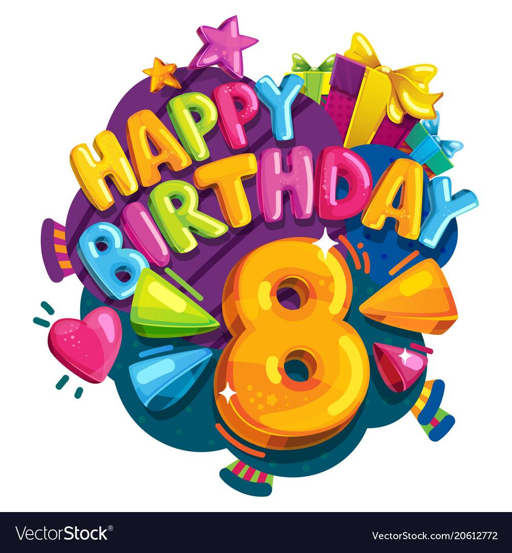 Happy birthday 8 years.