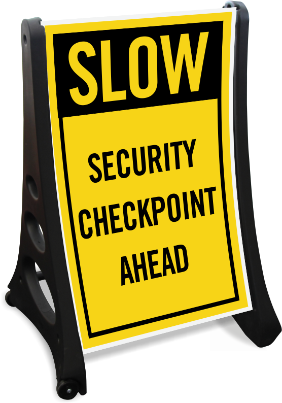 Security Checkpoint Signs.