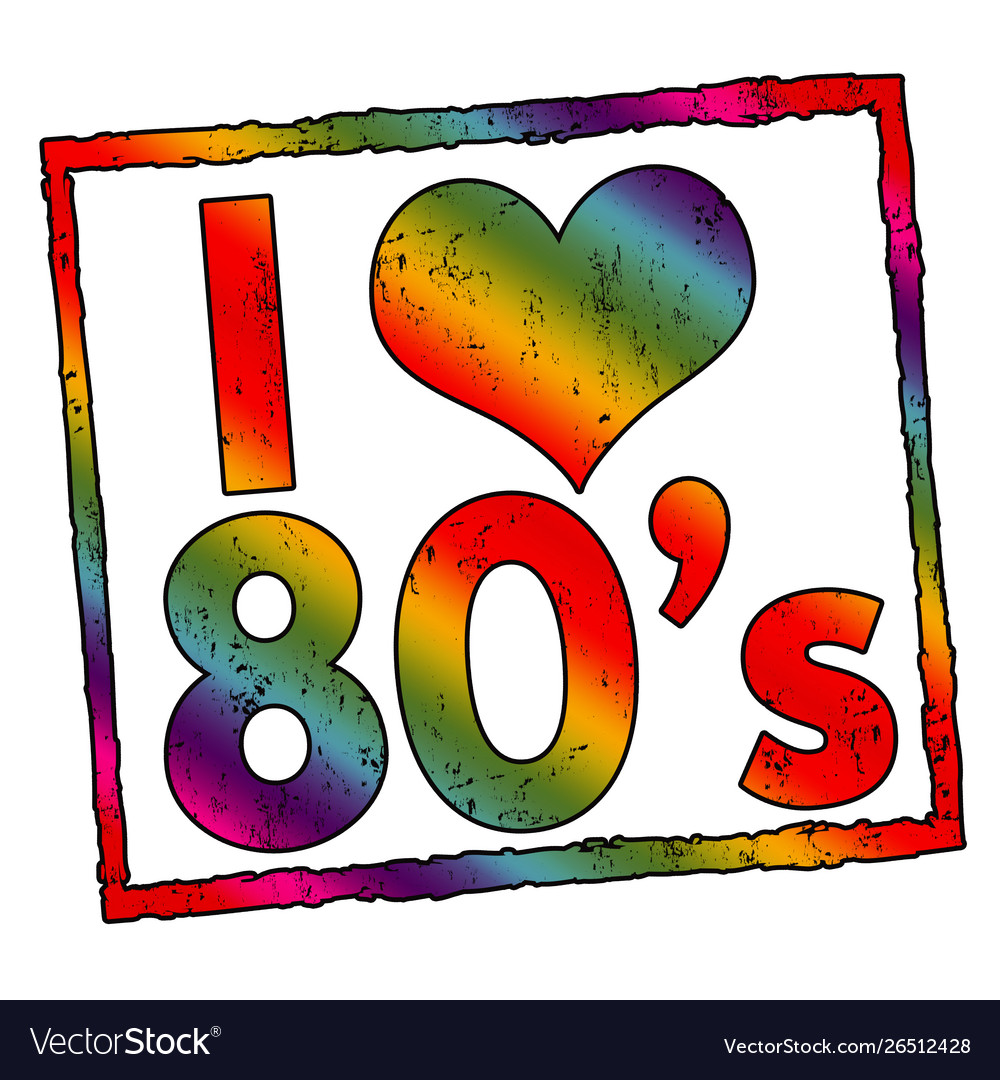 I love 80s sign or stamp.