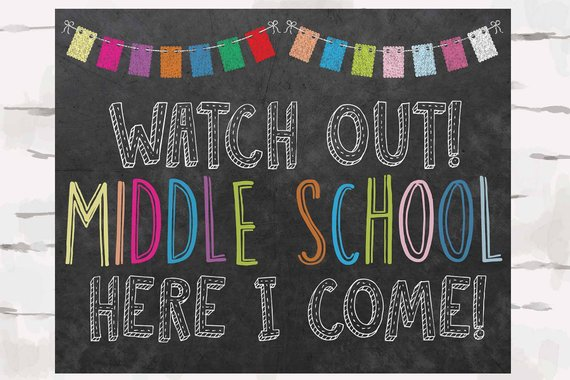 Watch out! Middle School Here I come! chalkboard school sign.