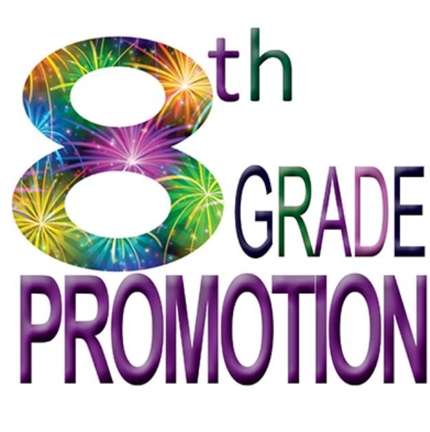 8TH GRADE PROMOTION DANCE WILL BE FRIDAY, JUNE 8 FROM 6.