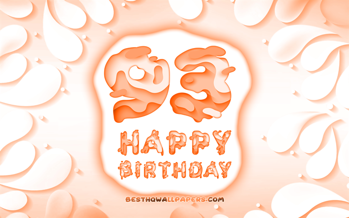 Download wallpapers Happy 93 Years Birthday, 4k, 3D petals.