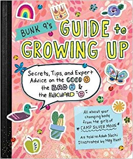 Bunk 9\'s Guide to Growing Up: Secrets, Tips, and Expert.