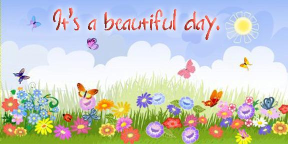 Beautiful Day.