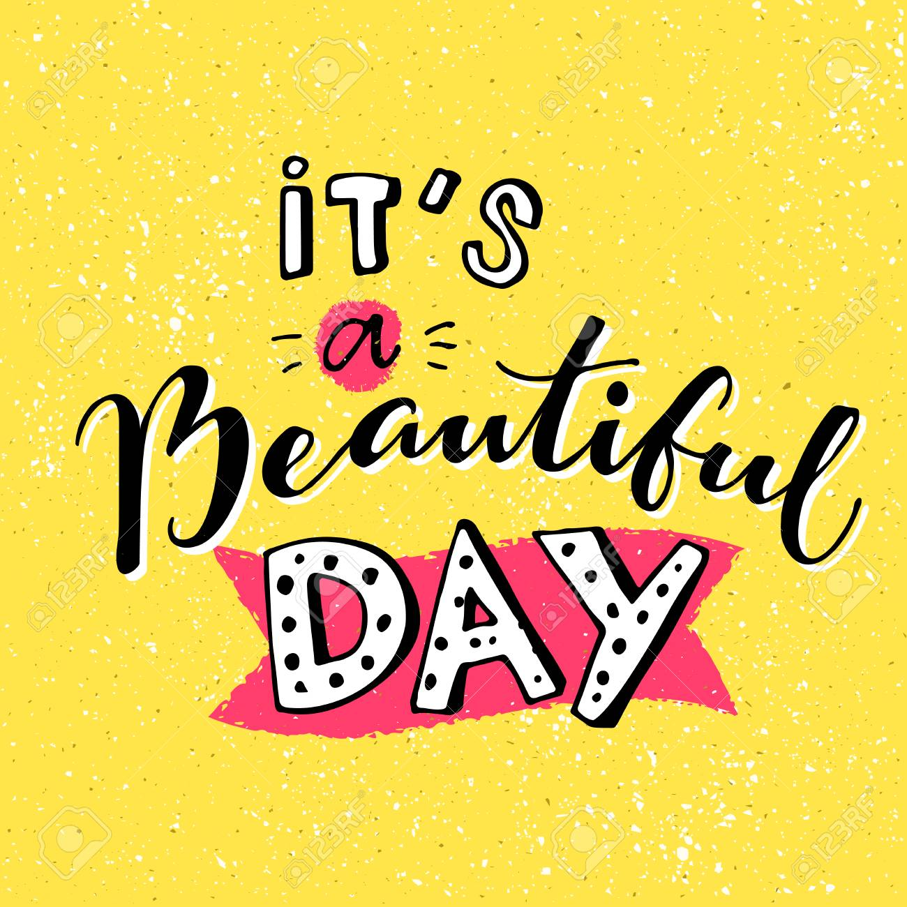 Its A Beautiful Day. Inspirational Quote For Morning. Handmade.