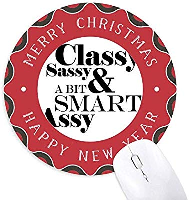 Classy Sassy & A Bit Smart Assy Quote Mouse Pad Merry.