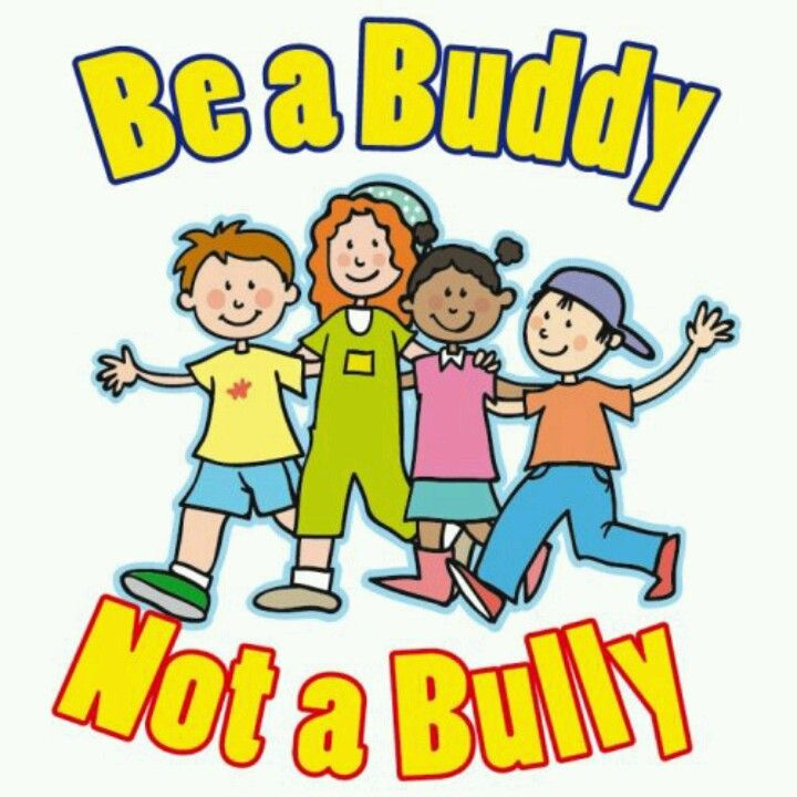 Be a buddy not a bully!.