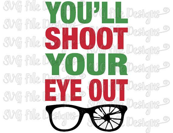 Similiar You'll Shoot Your Eye Out Christmas Keywords.
