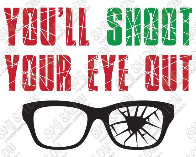 You'll Shoot Your Eye Out Christmas Cut File in SVG, EPS, DXF, JPEG.