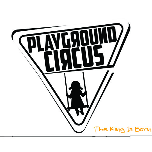 The King is Born by Playground Circus on SoundCloud.